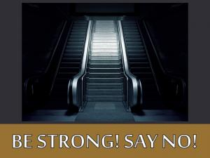 BE STRONG! SAY NO! (10)
